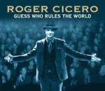 roger cicero guess who rules the world evsc v